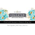 Altenew Educators Blog Hop - Floral with Geometric Elements